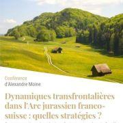 Dynamiques transfrontalières dans l'Arc jurassien franco-suisse : quelles stratégies ?