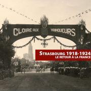 Strasbourg 1918-1924, le retour à la France