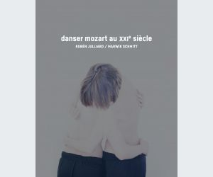 Danser Mozart au XXIe siècle • Rubén Julliard / Marwik Schmitt