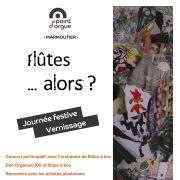 Journée festive pour le vernissage de l\'exposition Flûtes … alors ?