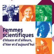 Femmes scientifiques d'Alsace et d'ailleurs, d'hier et d'aujourd'hui