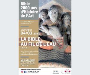 Bible, 2000 ans d\'Histoire de l\'Art : La Bible au fil de l\'eau