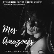 """Exposition photo """"Mes Amazones"""""""