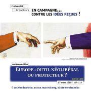 Europe : Outil néolibéral ou protecteur ?