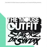 The Mouse Outfit / Dr Syntax / Sparkz