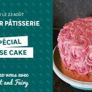 Atelier pâtisserie : Rose Cake