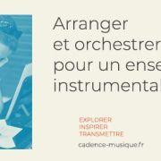 Arranger et orchestrer pour un ensemble instrumental