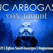 Concert Luc Arbogast tournée VOX MUNDI // Eglise Saint Georges Haguenau