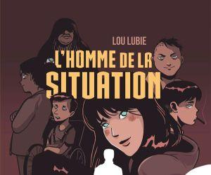 Lou Lubie, L\'Homme de la Situation