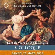 Colloque Le Siècle des Rohan L'art de vivre au XVIIIe siècle en Alsace