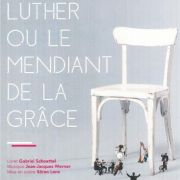 Luther ou le mendiant de la grâce