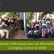 Les Mardis Folkoriques avec l\'ensemble Wiemecklas & La Vogésia Colmar