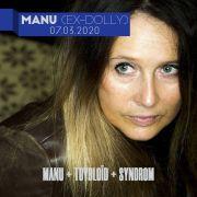 Manu (Ex-Dolly) + Toybloïd + Syndrom
