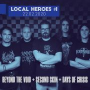 Local Heroes #1 avec Beyond The Void + Days of Crisis + Second Skin