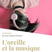 L\'oreille et la musique, conférence de l\'Université ouverte