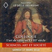 Colloque Le Siècle des Rohan - l\'art de vivre au XVIIIe siècle : sciences et art au XVIIIe siècle