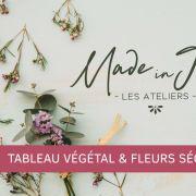 Made in Joy - Tableau végétal & fleurs séchées