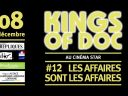 Kings of Doc #12 : Les affaires sont les affaires