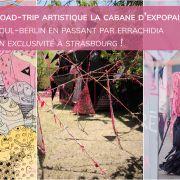 Road-trip artistique La Cabane d\'Expopaix à Strasbourg