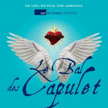Le bal des Capulet / Out Of Cinema #2