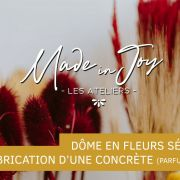 Made in Joy - Dôme en fleurs séchées et d'un parfum solide