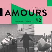 Amours #2 : Promenade / Performance