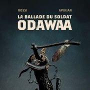 Le Soldat Odawaa, Christian Rossi et Cédric Apikian