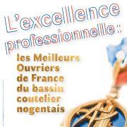 L\'excellence professionnelle : les Meilleurs Ouvriers de France du bassin coutelier nogentais