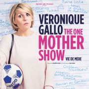 Véronique Gallo : The Mother Show