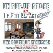 Le P\'tit Baz\'Art - Boutique éphémère #2