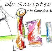 Dix Sculpteurs à la Cour des Arts