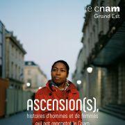 Ascension(s), histoires d\'hommes et de femmes qui ont rencontré le Cnam