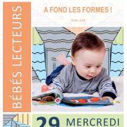 Séance bébés lecteurs : A fond les formes !