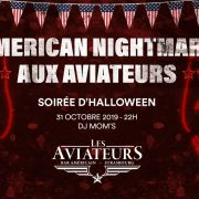American nightmare aux Aviateurs