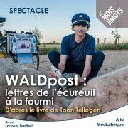 Waldpost : lettres de l'écureuil à la fourmi