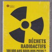 Projection : Déchets radioactifs : 100 000 ans sous nos pieds?