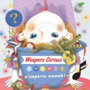 Weepers Circus chante n\'importe nawak