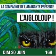 L\'Aigloloup - Spectacle pour enfants en famille