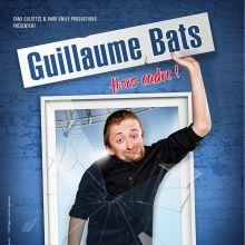 Guillaume Bats - Hors cadre !