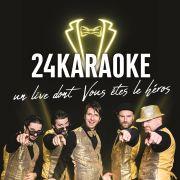 Concert 24KARAOKE (Groupe Karaoké Live) - Le live dont vous êtes le Héros
