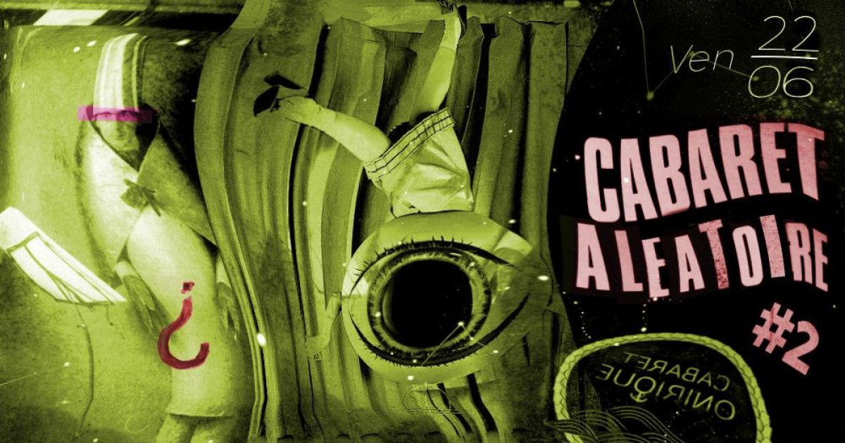 Cabaret al atoire 2 strasbourg performance cabaret for Cabaret onirique