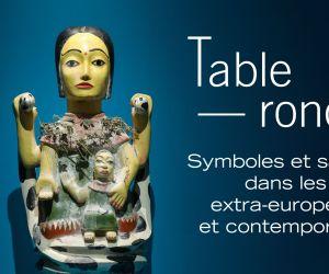 Table ronde I Symboles et sacré dans les arts extra-européens et contemporains