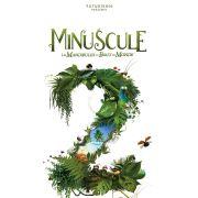 Avant-première : Minuscule 2 - Les Mandibules du Bout du Monde