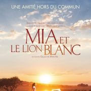 Avant-première : Mia et le Lion Blanc