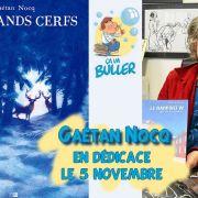 Dédicace Gaétan Nocq, Les Grands Cerfs