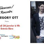 Showcase/rencontre : Grégory Ott
