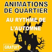 Animations de Quartier Automne 2019