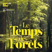 Documentaire et débat - Le temps des forêts