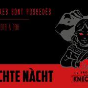 † Àngscht NÀCHT, les Kneckes sont possédés †