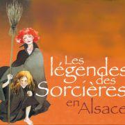 Les sorcières en Alsace - Histoire, croyance et légendes